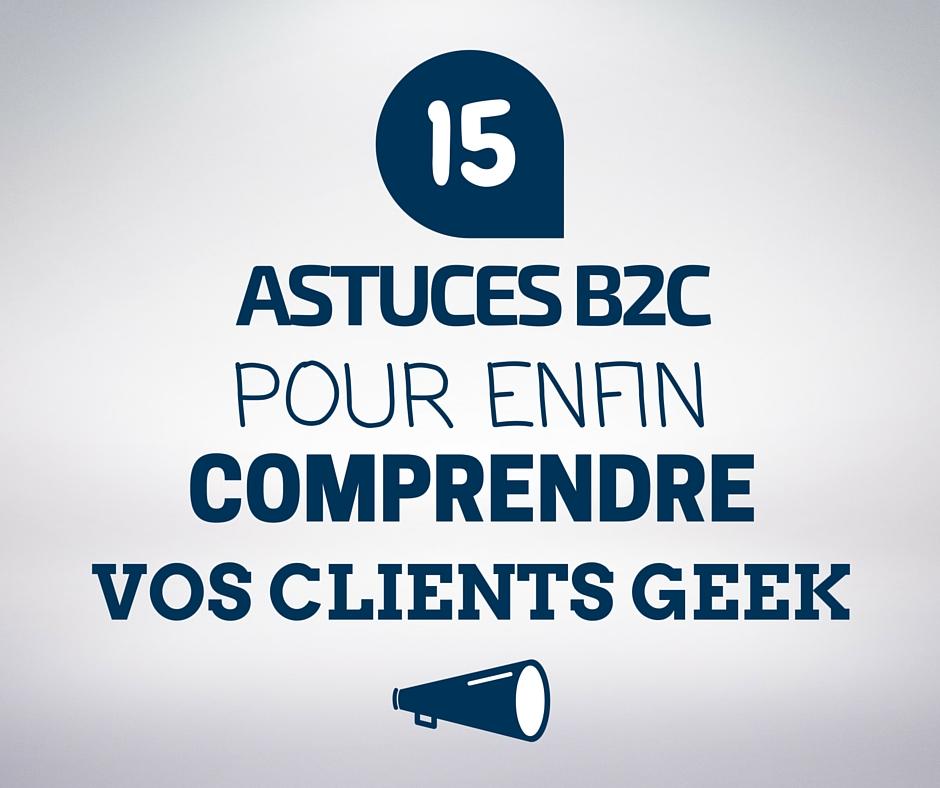 astuces geek B2C