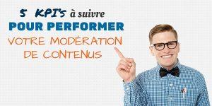 5 KPI's à suivre pour performer votre modération de contenus